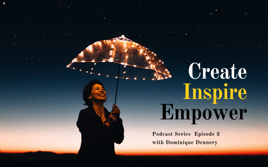 Create, Inspire, Empower – Podcast Series Episode 3: Gabriella